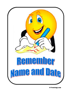 Remember to write your name and date