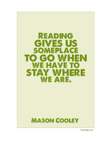 Mason Cooley Quote Reading Gives Us Someplace To Go When